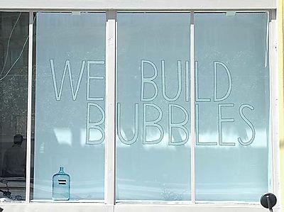 WE BUILD BUBBLES